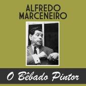 O Bêbado Pintor de Alfredo Marceneiro