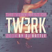 The Very Best of Twerk 2014 von Various Artists