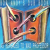 Bob Andy's Dub Book (As Revealed to Mad Professor) de Mad Professor