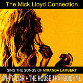 The Mick Lloyd Connection Sing the Songs of Mirand Lambert by The Mick Lloyd Connection
