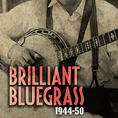 Brilliant Bluegrass 1944-50 de Various Artists