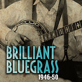 Brilliant Bluegrass 1946-50 de Various Artists
