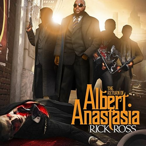 The Return of Albert Anastasia von Rick Ross