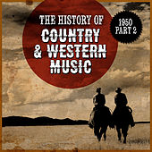 The History Country & Western Music: 1950, Part 2 de Various Artists