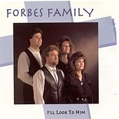 I'll Look To Him de Forbes Family