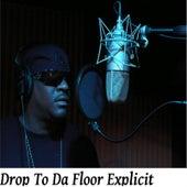 Drop to Da Floor by D-Black
