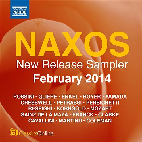 Naxos February 2014 New Release Sampler by Various Artists