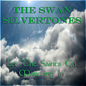 When the Saints Go Marching In de The Swan Silvertones