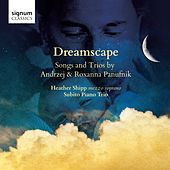 Dreamscape: Songs and Trios by Andrzej & Roxanna Panufnik by Various Artists