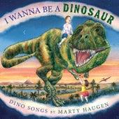 I Wanna Be a Dinosaur by Marty Haugen
