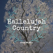 Hallelujah Country by Fred Mollin