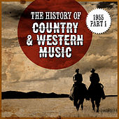 The History Country & Western Music: 1955, Part 1 by Various Artists