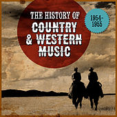 The History Country & Western Music: 1954-1955 by Various Artists