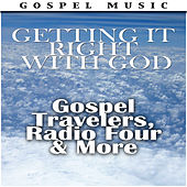 Getting It Right With God - Gospel Travelers, Radio Four & More de Various Artists