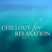 Chillout for Relaxation by Various Artists