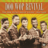 Doo Wop Revival: The R&B Vocal Group Sound 1961-1962 von Various Artists
