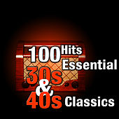 100 Hits: Essential 30s & 40s Classics de Various Artists