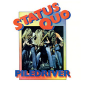Piledriver (Deluxe) by Status Quo