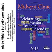 2013 Midwest Clinic: Aledo Middle School Honor Winds by Various Artists