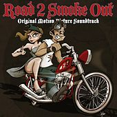 Road 2 Smoke Out (Original Motion Picture Soundtrack) by Various Artists