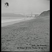 Hello, San Francisco - Single by Margot and The Nuclear So and So's