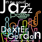 In the Mood of Jazz von Dexter Gordon