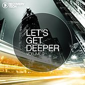 Let's Get Deeper, Vol. 9 by Various Artists