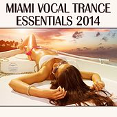 Miami Vocal Trance Essentials 2014 de Various Artists