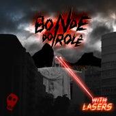 Bonde Do Role With Lasers by Bonde do Rolê