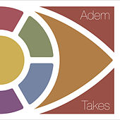 Takes by Adem