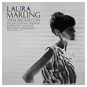 I Speak Because I Can by Laura Marling