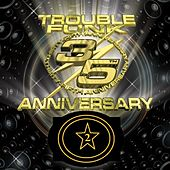 Trouble Funk 35th Anniversary Live Set 2 by Trouble Funk