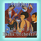 Cool Jazz with the Gil Evans Orchestra von Gil Evans