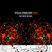 The Best so Far… von Stella Starlight Trio