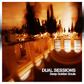 Deep Golden Souls by Dual Sessions