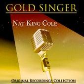 Gold Singer (Original Recordings Collection) von Nat King Cole