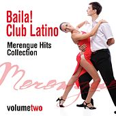 Baila! Club Latino, Vol. 3 (Merengue Hits Collection) von Various Artists