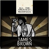 All the Greatest Masterpieces (Remastered) by James Brown