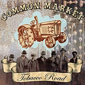 Tobacco Road by Common Market