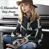 Stay Away by G Hannelius