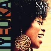 Say Yes Evolved von Iyeoka
