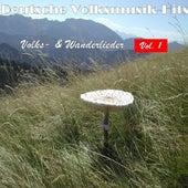 Deutsche Volksmusik Hits - Volks- & Wanderlieder, Vol. 1 by Various Artists