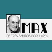 Os Três Santos Populares de max