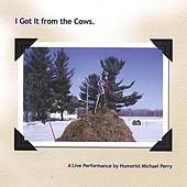 I Got It From the Cows by Michael Perry