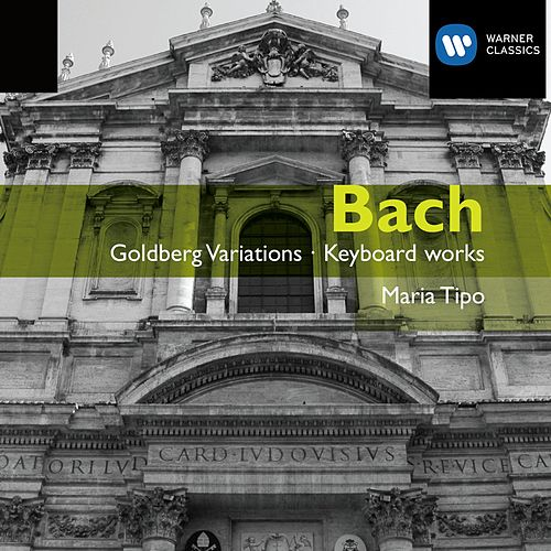 Bach: Goldberg Variations & Italian Concerto etc by Maria Tipo