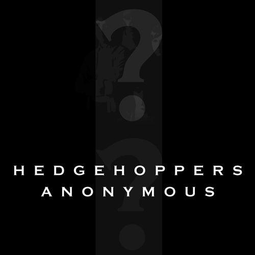 Hedgehoppers Anonymous by Hedgehoppers Anonymous