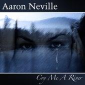Cry Me A River von Aaron Neville