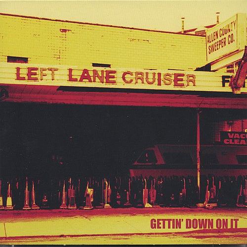 Gettin' Down On It by Left Lane Cruiser