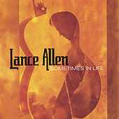 Sometimes In Life by Lance Allen