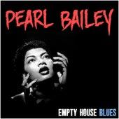 Pearl Bailey: Empty House Blues von Pearl Bailey